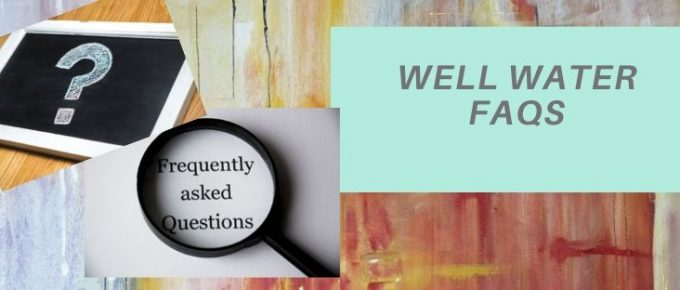 frequently asked questions about well water